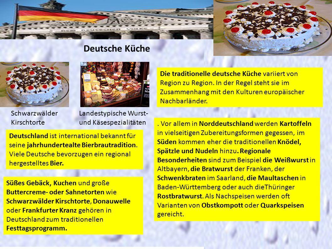 Deutsche Küche Schwarzwälder Kirschtorte Landestypische Wurst- und Käsespezialitäten Die traditionelle deutsche Küche variiert von Region zu Region. I