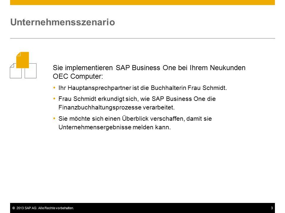 ©2013 SAP AG. Alle Rechte vorbehalten.3 Sie implementieren SAP Business One bei Ihrem Neukunden OEC Computer:  Ihr Hauptansprechpartner ist die Buchh