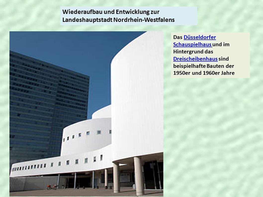 Wiederaufbau und Entwicklung zur Landeshauptstadt Nordrhein-Westfalens Das Düsseldorfer Schauspielhaus und im Hintergrund das Dreischeibenhaus sind be