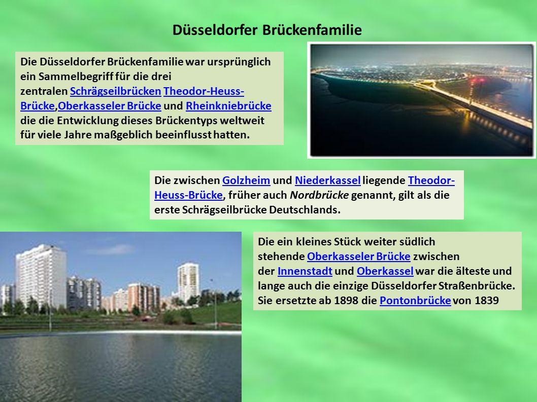 Düsseldorfer Brückenfamilie Die Düsseldorfer Brückenfamilie war ursprünglich ein Sammelbegriff für die drei zentralen Schrägseilbrücken Theodor-Heuss- Brücke,Oberkasseler Brücke und Rheinkniebrücke die die Entwicklung dieses Brückentyps weltweit für viele Jahre maßgeblich beeinflusst hatten.SchrägseilbrückenTheodor-Heuss- BrückeOberkasseler BrückeRheinkniebrücke Die zwischen Golzheim und Niederkassel liegende Theodor- Heuss-Brücke, früher auch Nordbrücke genannt, gilt als die erste Schrägseilbrücke Deutschlands.GolzheimNiederkasselTheodor- Heuss-Brücke Die ein kleines Stück weiter südlich stehende Oberkasseler Brücke zwischen der Innenstadt und Oberkassel war die älteste und lange auch die einzige Düsseldorfer Straßenbrücke.