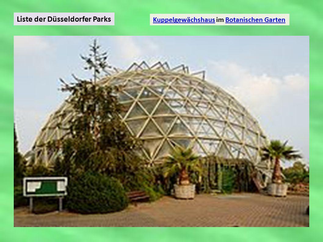 Liste der Düsseldorfer Parks KuppelgewächshausKuppelgewächshaus im Botanischen GartenBotanischen Garten