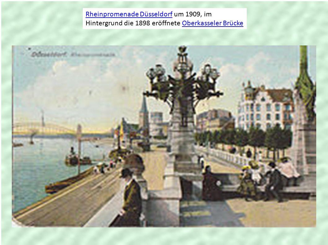 Rheinpromenade DüsseldorfRheinpromenade Düsseldorf um 1909, im Hintergrund die 1898 eröffnete Oberkasseler BrückeOberkasseler Brücke