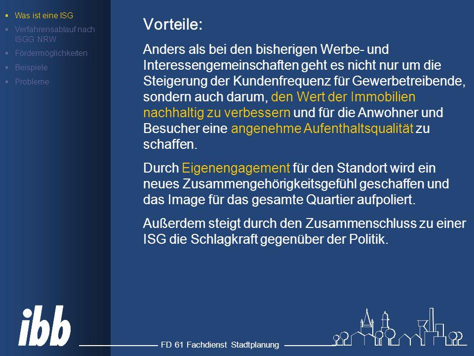 FD 61 Fachdienst Stadtplanung Probleme der ISG-Einrichtung Dauer der Einrichtung (bisher mind.