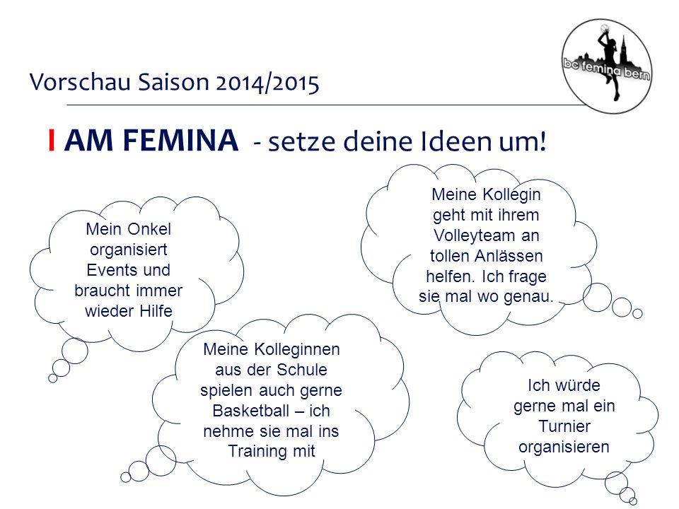 Vorschau Saison 2014/2015 I AM FEMINA - setze deine Ideen um.