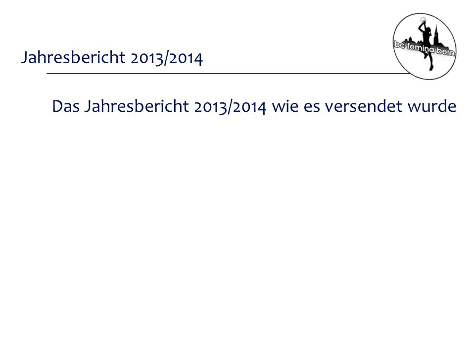 Jahresrechnung 2013/2014 - 1 Verlust von CHF 11'474.30 Wie ist es zu diesem Verlust gekommen?