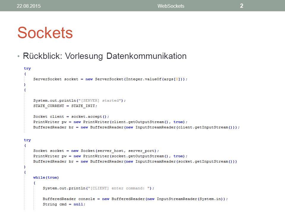 Die Client API Verbindung schließen 22.08.2015WebSockets 33 AttributBeschreibung code:longClose Status Code reason:DOMStringTextnachricht als Grund für die Beendigung der Verbindung wasClean:booleanBestimmt, ob die Verbindung ordnungsgemäß geschlossen wurde