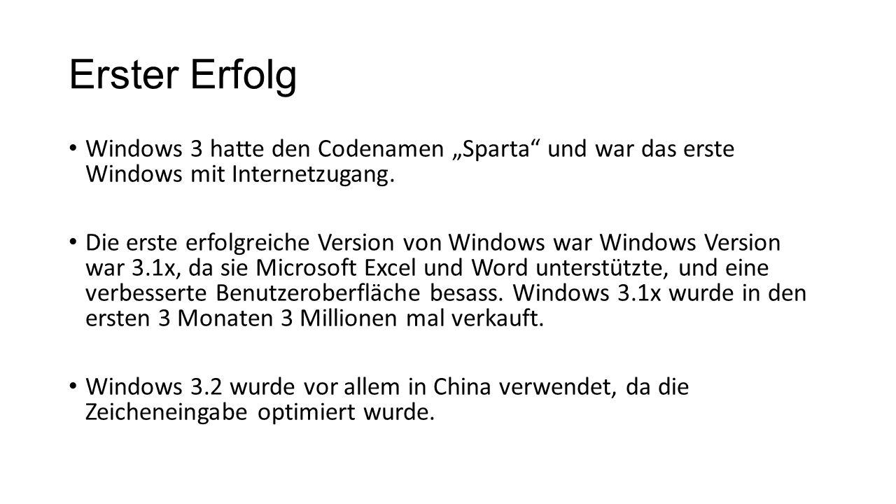 """Erster Erfolg Windows 3 hatte den Codenamen """"Sparta"""" und war das erste Windows mit Internetzugang. Die erste erfolgreiche Version von Windows war Wind"""