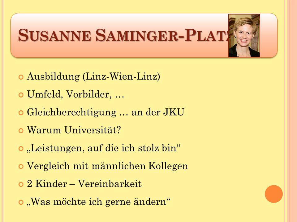 Ausbildung (Linz-Wien-Linz) Umfeld, Vorbilder, … Gleichberechtigung … an der JKU Warum Universität.
