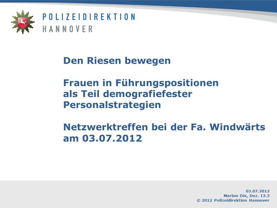 Den Riesen bewegen Frauen in Führungspositionen als Teil demografiefester Personalstrategien Netzwerktreffen bei der Fa. Windwärts am 03.07.2012 03.07