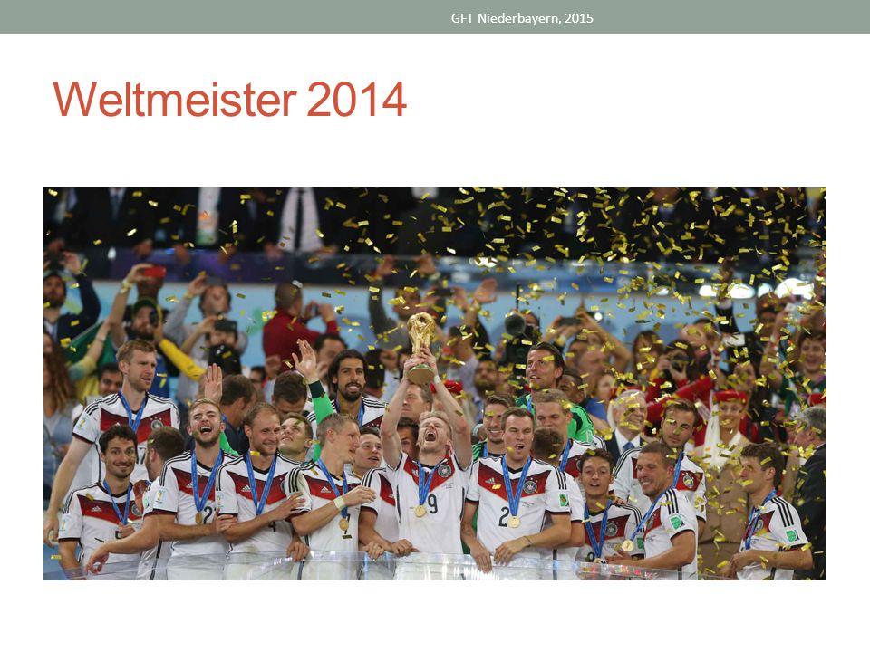 Weltmeister 2014 GFT Niederbayern, 2015