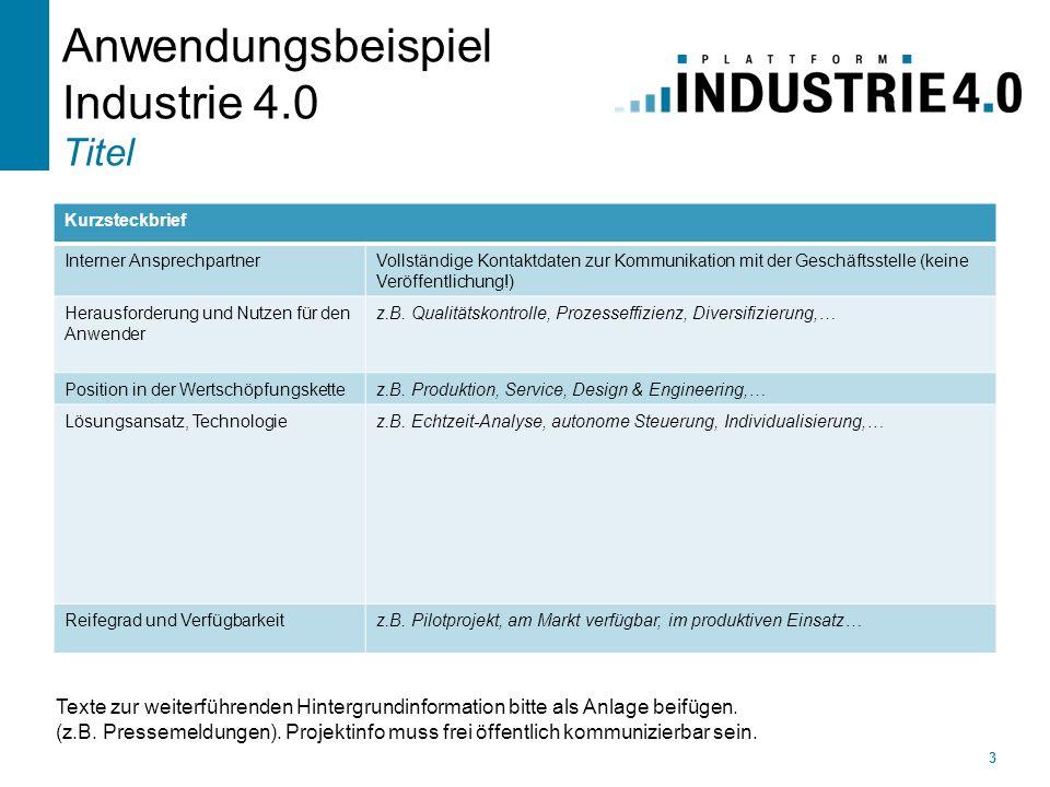 Anwendungsbeispiel Industrie 4.0 Elektronikwerk Amberg Siemens AG (Kontaktdaten des Unternehmens: tbd) Ort der Umsetzung: Amberg Beispiel 1 zur Verdeutlichung