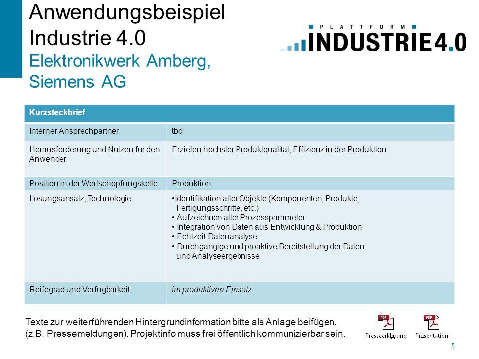 Anwendungsbeispiel Industrie 4.0 Elektronikwerk Amberg, Siemens AG 5 Kurzsteckbrief Interner Ansprechpartnertbd Herausforderung und Nutzen für den Anw