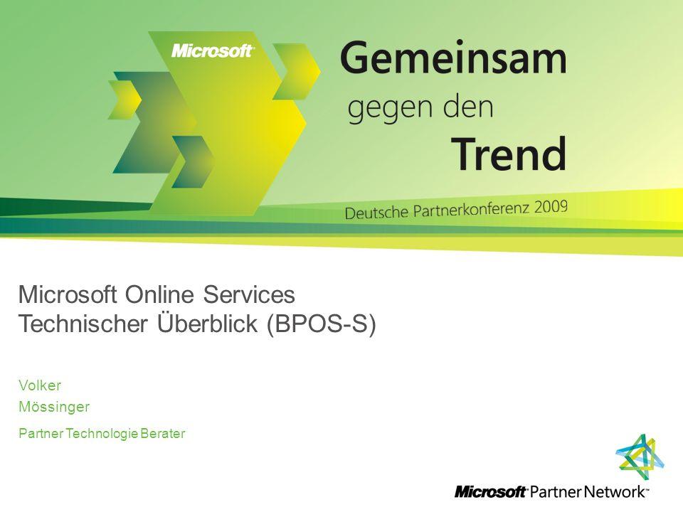 Microsoft Online Services Technischer Überblick (BPOS-S) Mössinger Volker Partner Technologie Berater