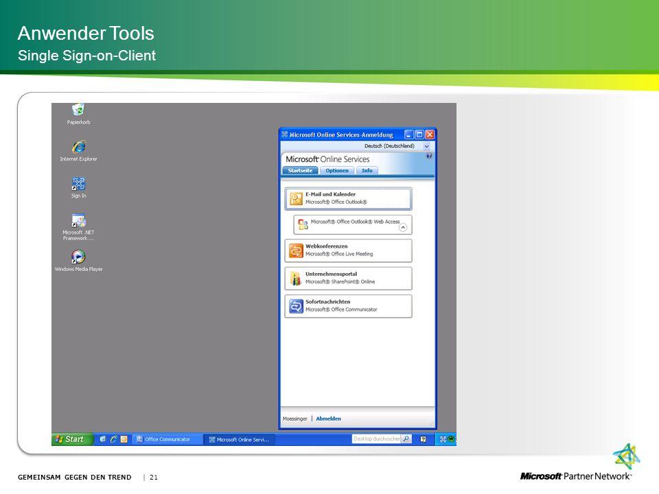 Anwender Tools Single Sign-on-Client GEMEINSAM GEGEN DEN TREND | 21