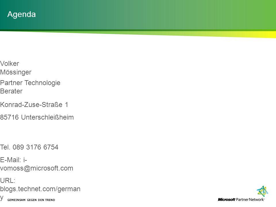 Agenda GEMEINSAM GEGEN DEN TREND Mössinger Volker Partner Technologie Berater Konrad-Zuse-Straße 1 85716 Unterschleißheim Tel. 089 3176 6754 E-Mail: i
