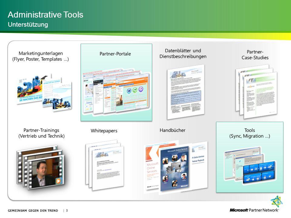 Administrative Tools Unterstützung GEMEINSAM GEGEN DEN TREND | 5