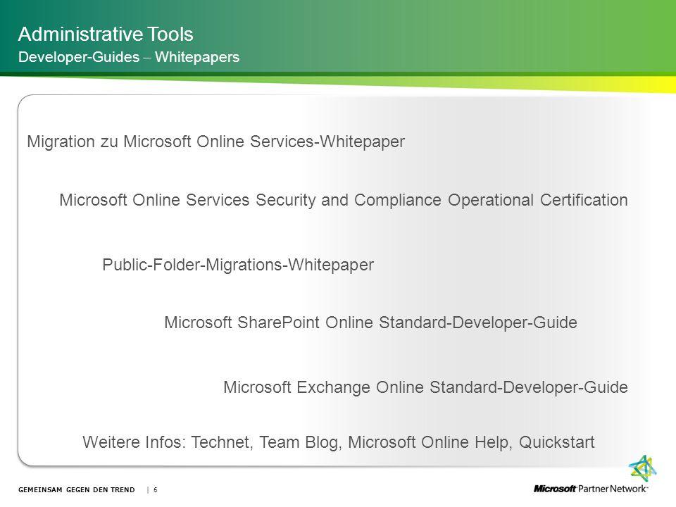 Administrative Tools Developer-Guides – Whitepapers GEMEINSAM GEGEN DEN TREND | 6 Microsoft SharePoint Online Standard-Developer-Guide Microsoft Excha