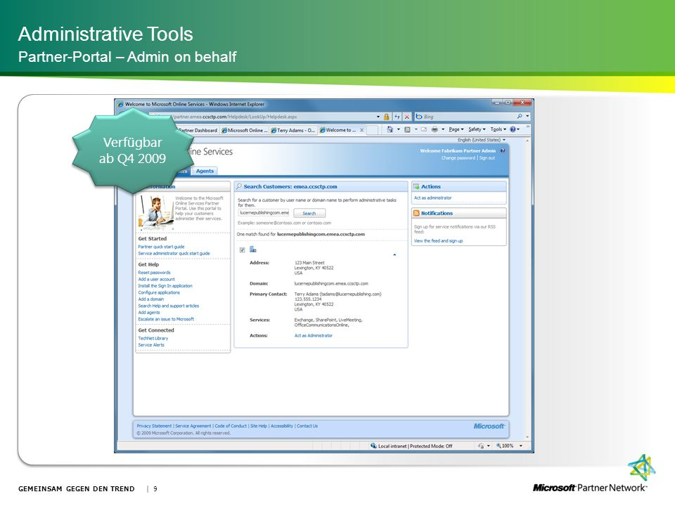 Verfügbar ab Q4 2009 Administrative Tools Partner-Portal – Admin on behalf | 9GEMEINSAM GEGEN DEN TREND
