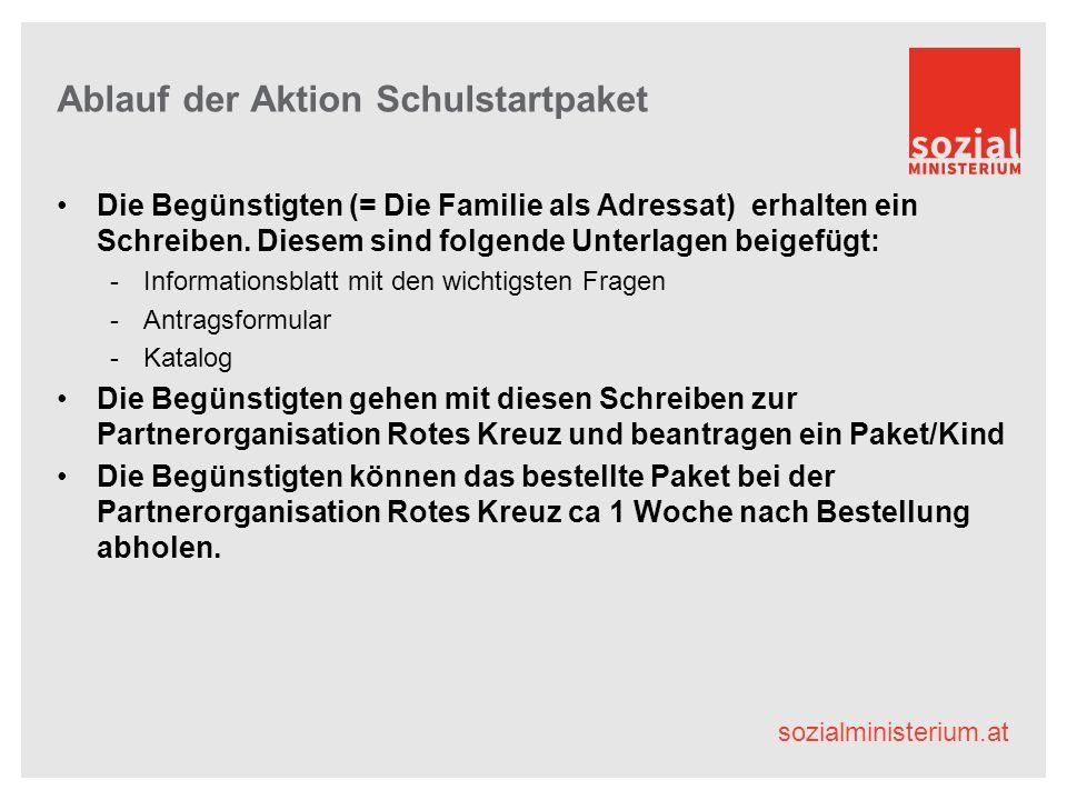 sozialministerium.at Ablauf der Aktion Schulstartpaket Die Begünstigten (= Die Familie als Adressat) erhalten ein Schreiben.