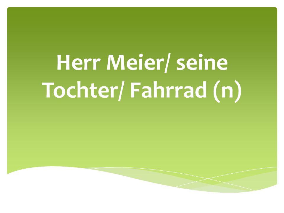Herr Meier/ seine Tochter/ Fahrrad (n)