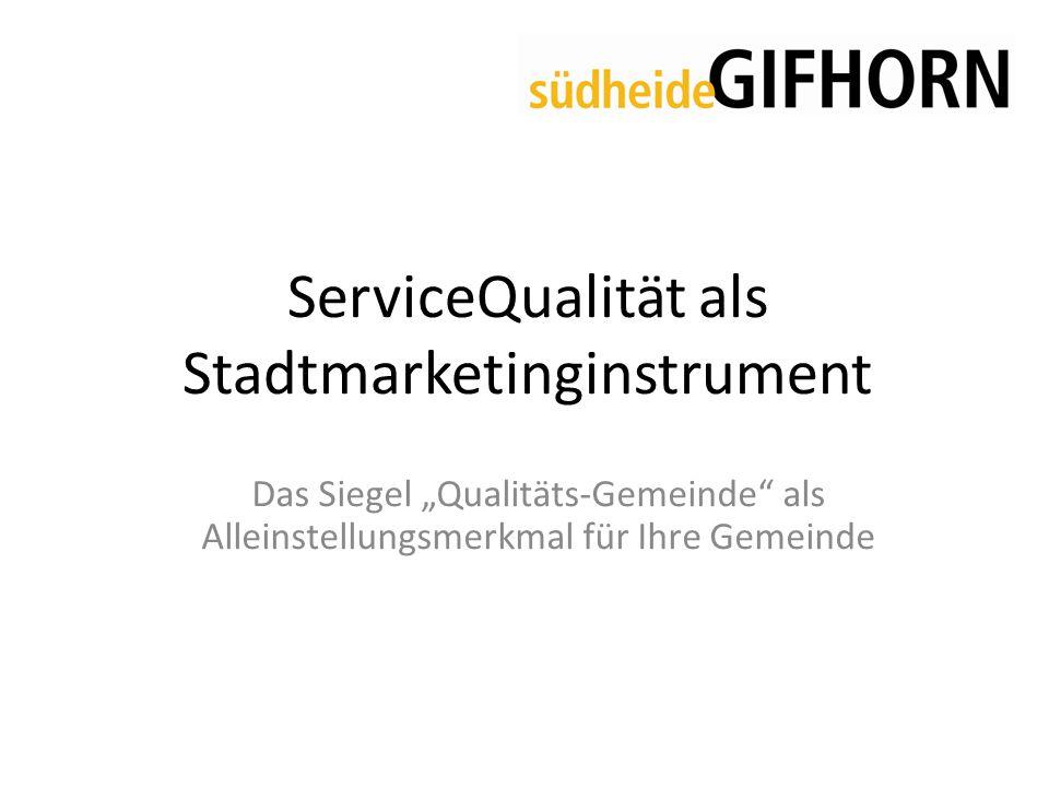 """ServiceQualität als Stadtmarketinginstrument Das Siegel """"Qualitäts-Gemeinde als Alleinstellungsmerkmal für Ihre Gemeinde"""