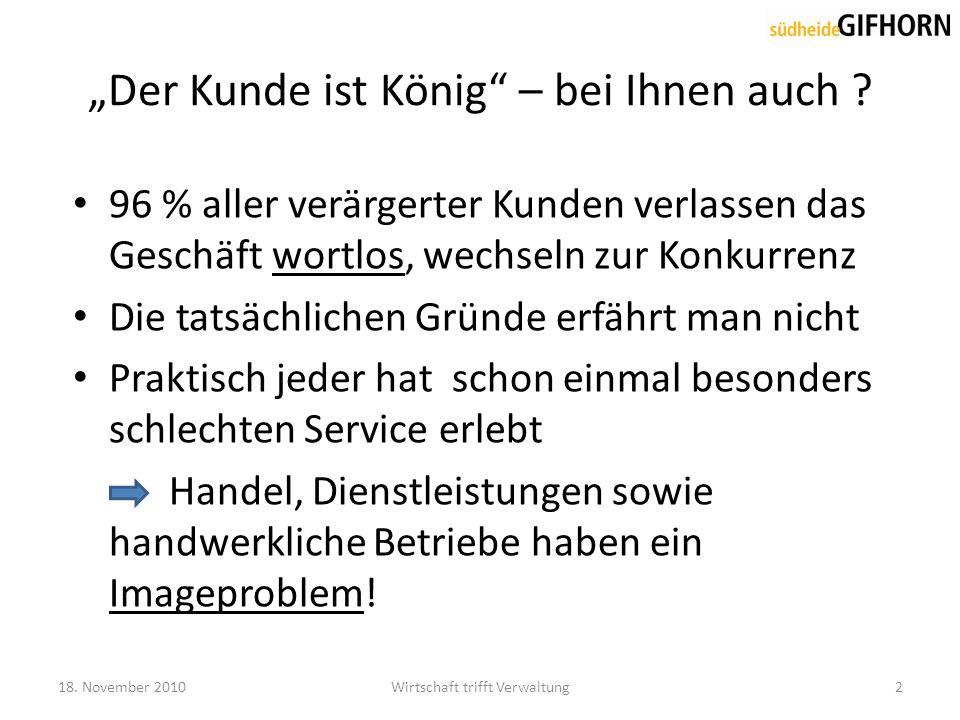 """""""Der Kunde ist König – bei Ihnen auch ."""