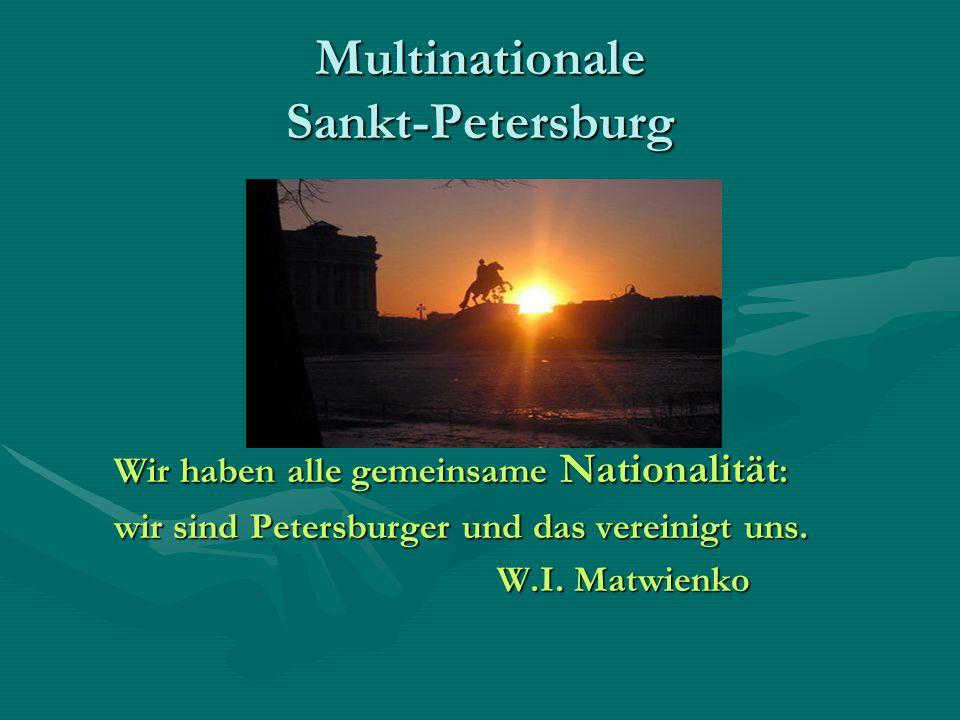 Multinationale Sankt-Petersburg Wir haben alle gemeinsame Nationalität : Wir haben alle gemeinsame Nationalität : wir sind Petersburger und das verein