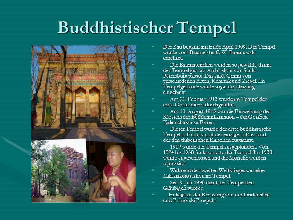 Buddhistischer Tempel Der Bau begann am Ende April 1909. Der Tempel wurde vom Baumeister G.W. Baranowski errichtet. Die Baumaterialien wurden so gewäh