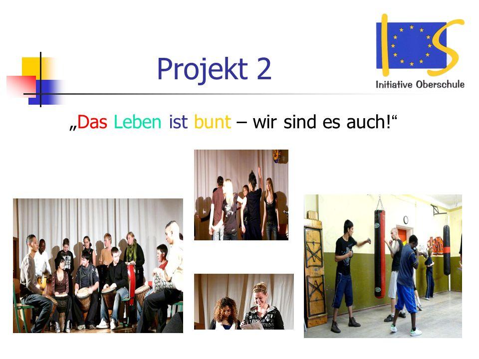 """Projekt 2 """"Das Leben ist bunt – wir sind es auch!"""
