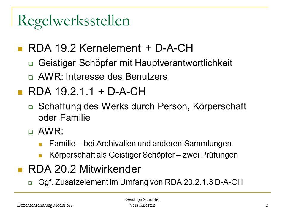 Regelwerksstellen RDA 19.2 Kernelement + D-A-CH  Geistiger Schöpfer mit Hauptverantwortlichkeit  AWR: Interesse des Benutzers RDA 19.2.1.1 + D-A-CH