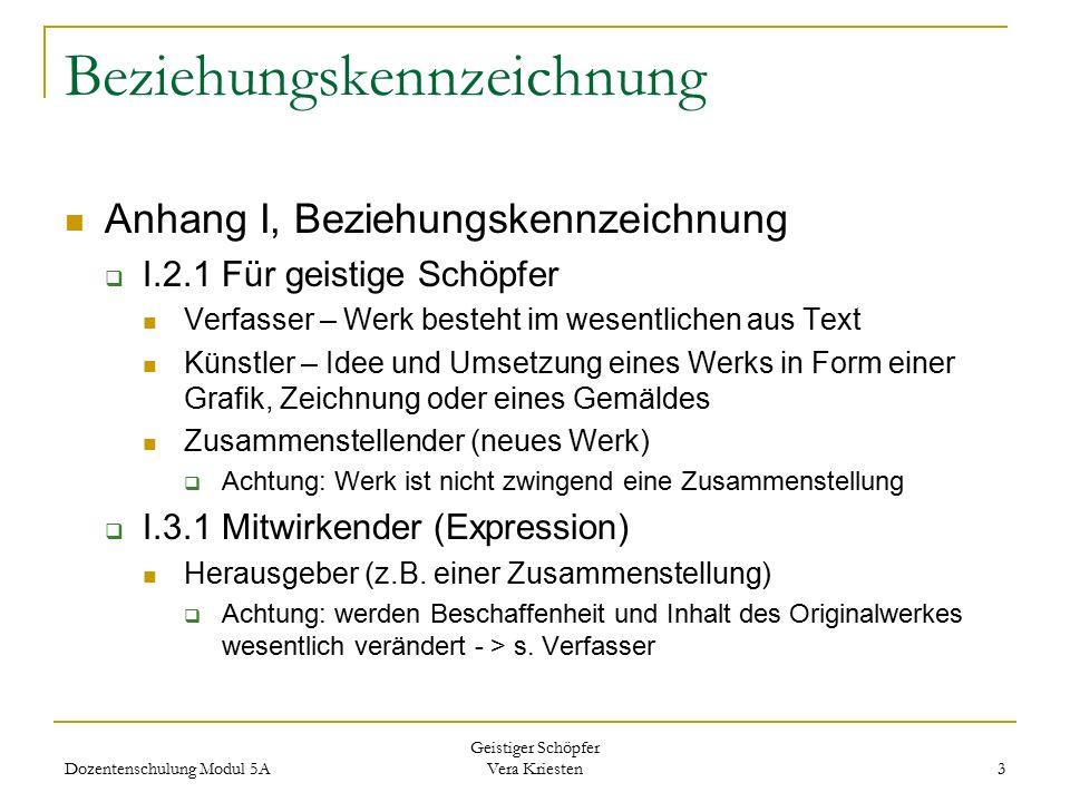 Beziehungskennzeichnung Anhang I, Beziehungskennzeichnung  I.2.1 Für geistige Schöpfer Verfasser – Werk besteht im wesentlichen aus Text Künstler – I
