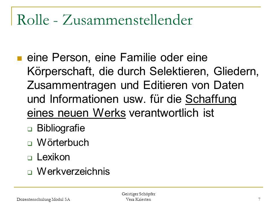 Rolle - Zusammenstellender eine Person, eine Familie oder eine Körperschaft, die durch Selektieren, Gliedern, Zusammentragen und Editieren von Daten u