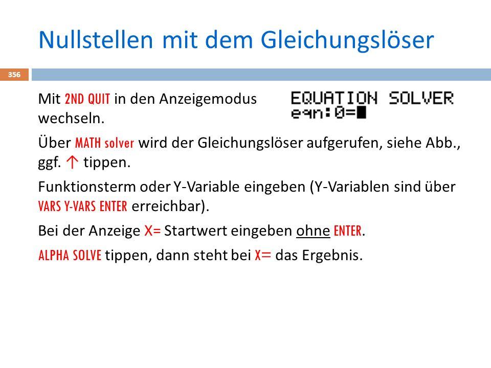 Nullstellen mit dem Gleichungslöser 356 Mit 2ND QUIT in den Anzeigemodus wechseln.