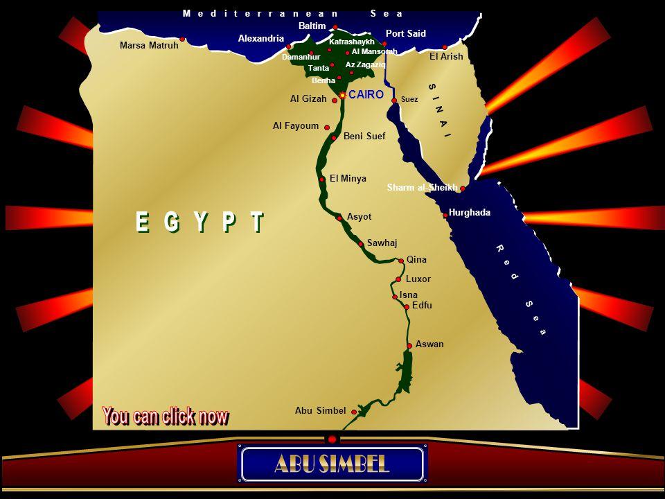 Alexandria CAIRO Al Gizah Sharm al-Sheikh Hurghada R e d S e a Qina Sawhaj Asyot El Minya Beni Suef El Fayoum Port Said Luxor Isna Edfu Aswan Abu Simb