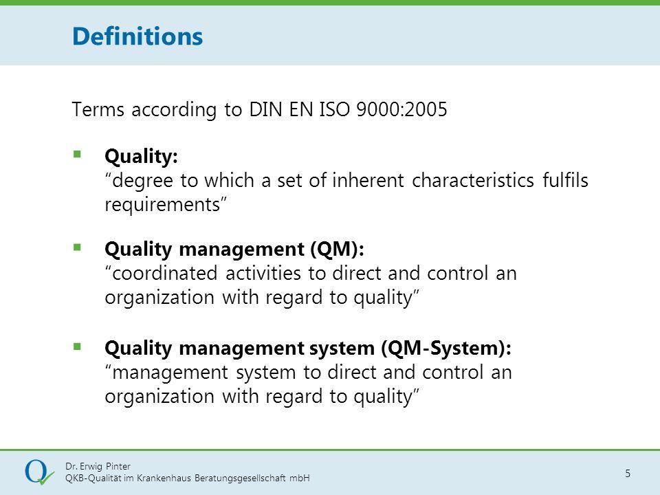 "Dr. Erwig Pinter QKB-Qualität im Krankenhaus Beratungsgesellschaft mbH 5 Terms according to DIN EN ISO 9000:2005 Definitions  Quality: ""degree to whi"