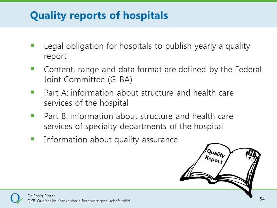 Dr. Erwig Pinter QKB-Qualität im Krankenhaus Beratungsgesellschaft mbH 54  Legal obligation for hospitals to publish yearly a quality report  Conten