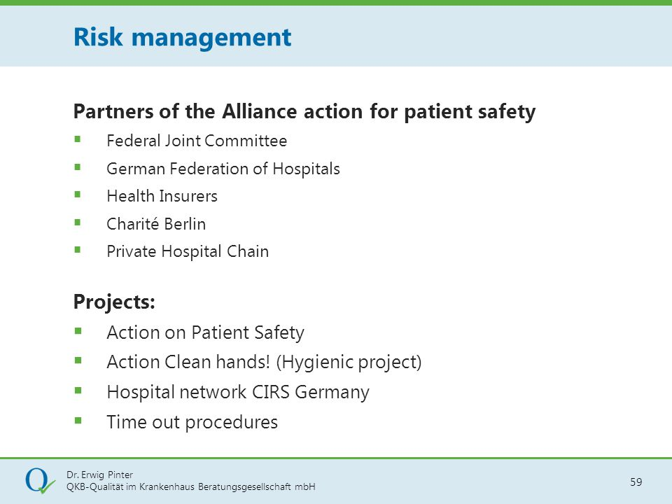 Dr. Erwig Pinter QKB-Qualität im Krankenhaus Beratungsgesellschaft mbH 59 Partners of the Alliance action for patient safety  Federal Joint Committee