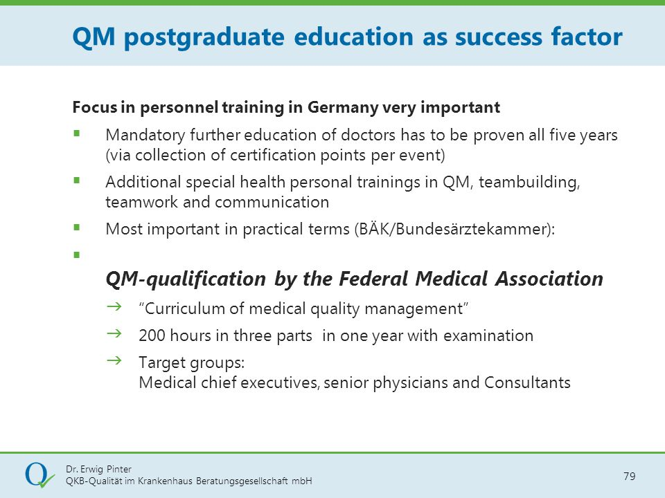 Dr. Erwig Pinter QKB-Qualität im Krankenhaus Beratungsgesellschaft mbH 79 Focus in personnel training in Germany very important  Mandatory further ed