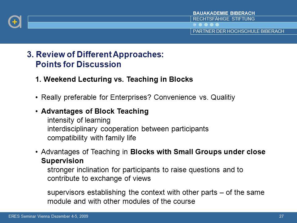 BAUAKADEMIE BIBERACH RECHTSFÄHIGE STIFTUNG PARTNER DER HOCHSCHULE BIBERACH ERES Seminar Vienna Dezember 4-5, 200927 3. Review of Different Approaches: