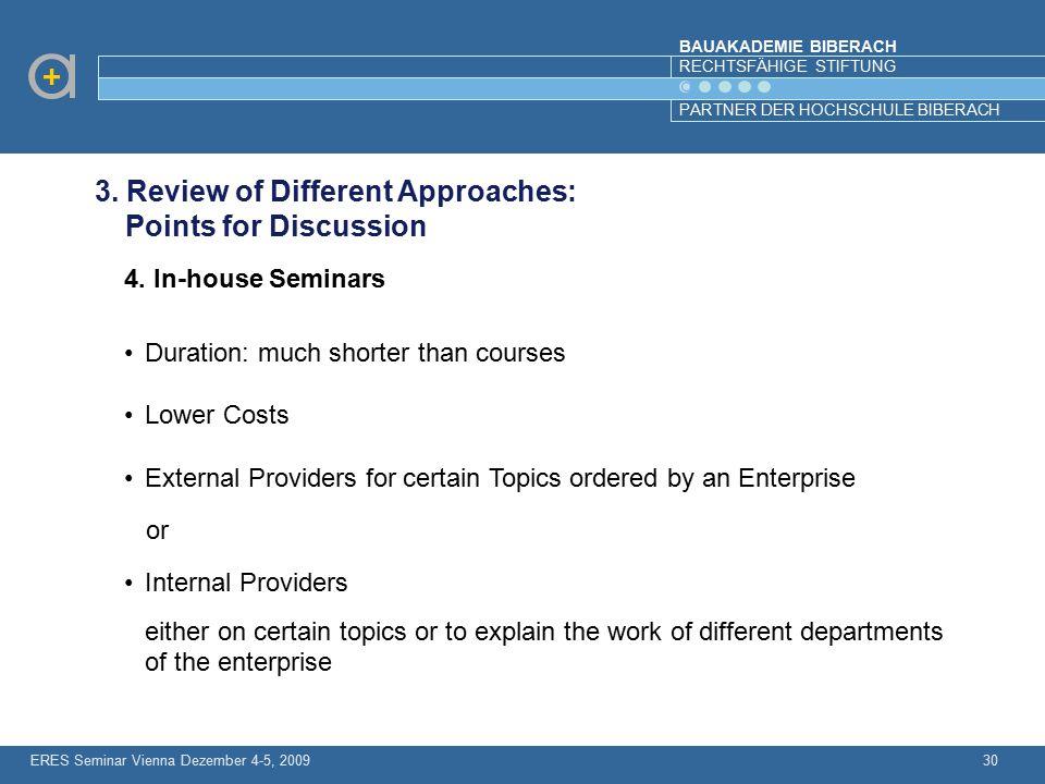 BAUAKADEMIE BIBERACH RECHTSFÄHIGE STIFTUNG PARTNER DER HOCHSCHULE BIBERACH ERES Seminar Vienna Dezember 4-5, 200930 3. Review of Different Approaches: