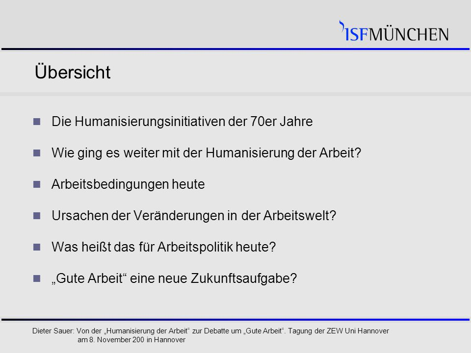 """2 Dieter Sauer: Von der """"Humanisierung der Arbeit zur Debatte um """"Gute Arbeit ."""