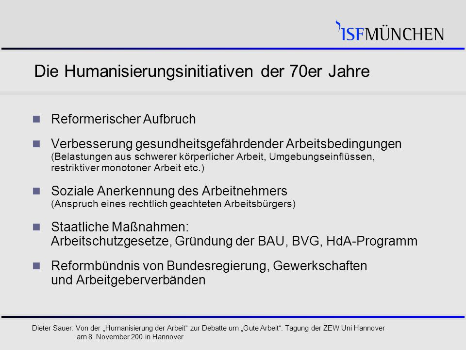 """4 Dieter Sauer: Von der """"Humanisierung der Arbeit zur Debatte um """"Gute Arbeit ."""