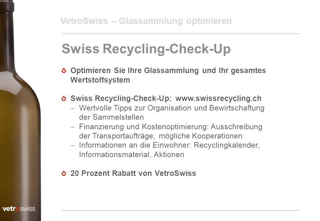 VetroSwiss – Glassammlung optimieren Swiss Recycling-Check-Up Optimieren Sie Ihre Glassammlung und Ihr gesamtes Wertstoffsystem Swiss Recycling-Check-