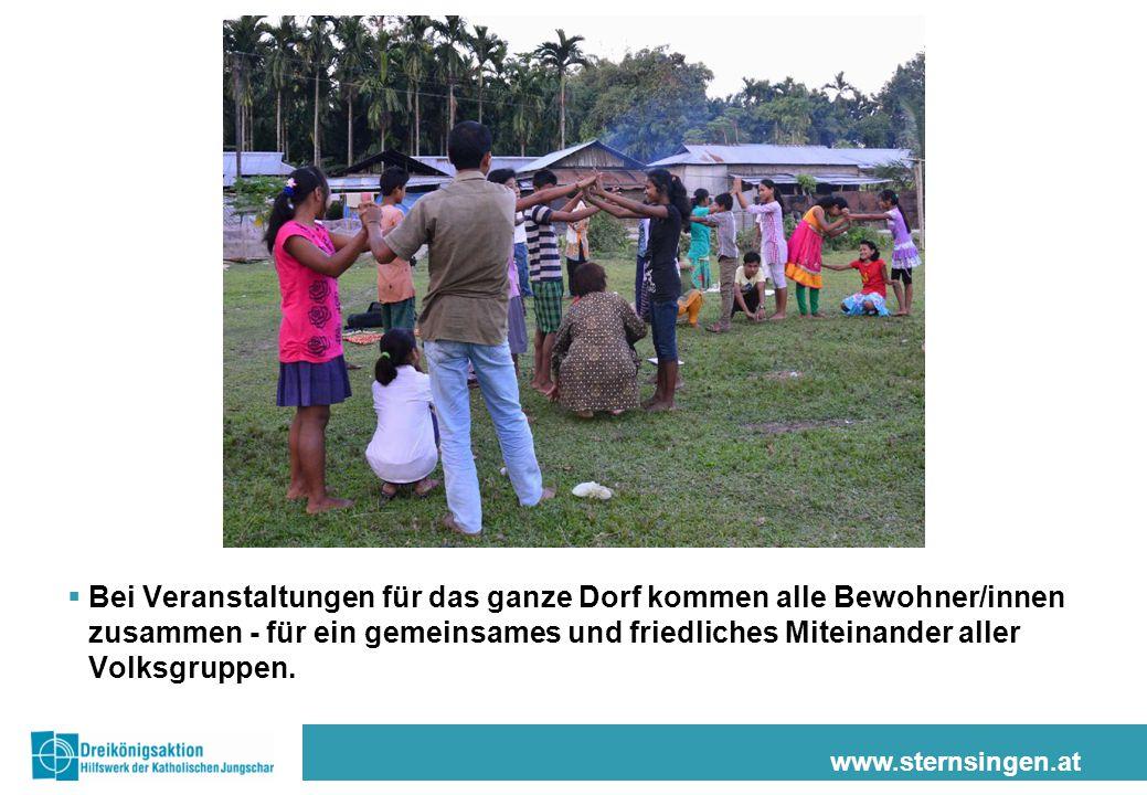 www.sternsingen.at  Bei Veranstaltungen für das ganze Dorf kommen alle Bewohner/innen zusammen - für ein gemeinsames und friedliches Miteinander aller Volksgruppen.