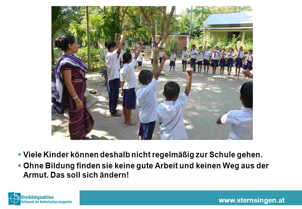 www.sternsingen.at  Viele Kinder können deshalb nicht regelmäßig zur Schule gehen.