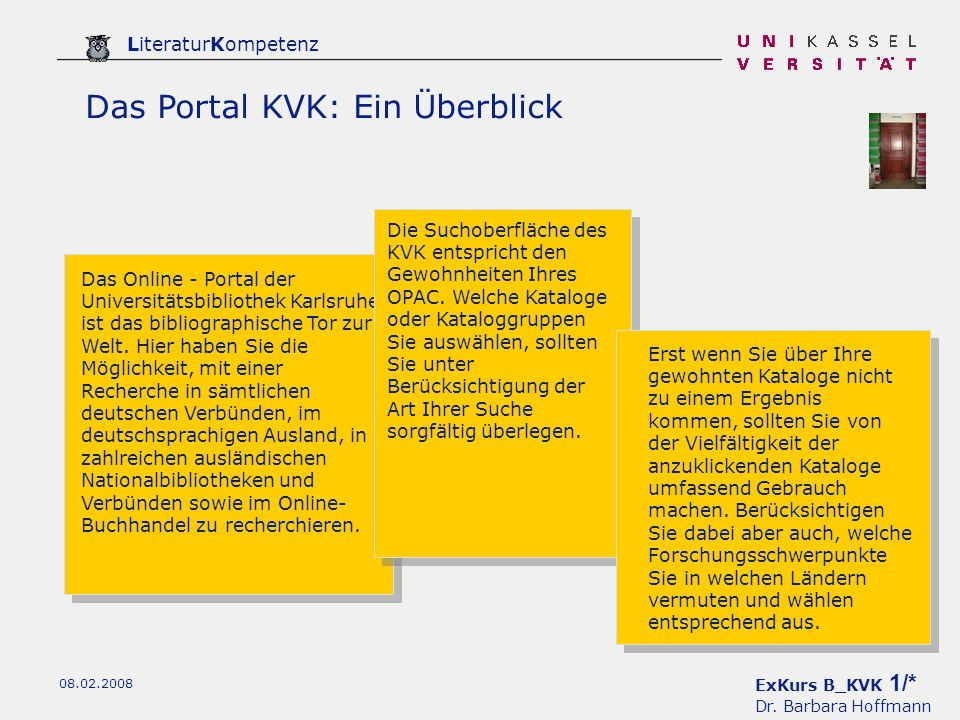 ExKurs B_KVK 2/* Dr. Barbara Hoffmann LiteraturKompetenz 08.02.2008 Das Portal KVK: Ein Überblick