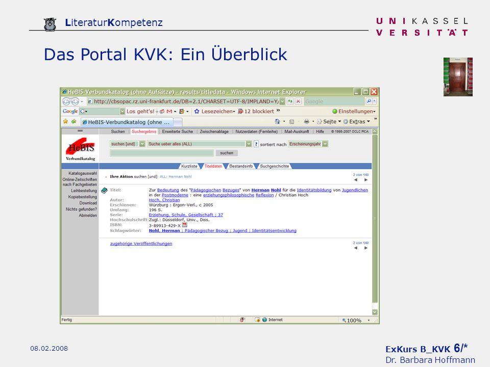 ExKurs B_KVK 6/* Dr. Barbara Hoffmann LiteraturKompetenz 08.02.2008 Das Portal KVK: Ein Überblick