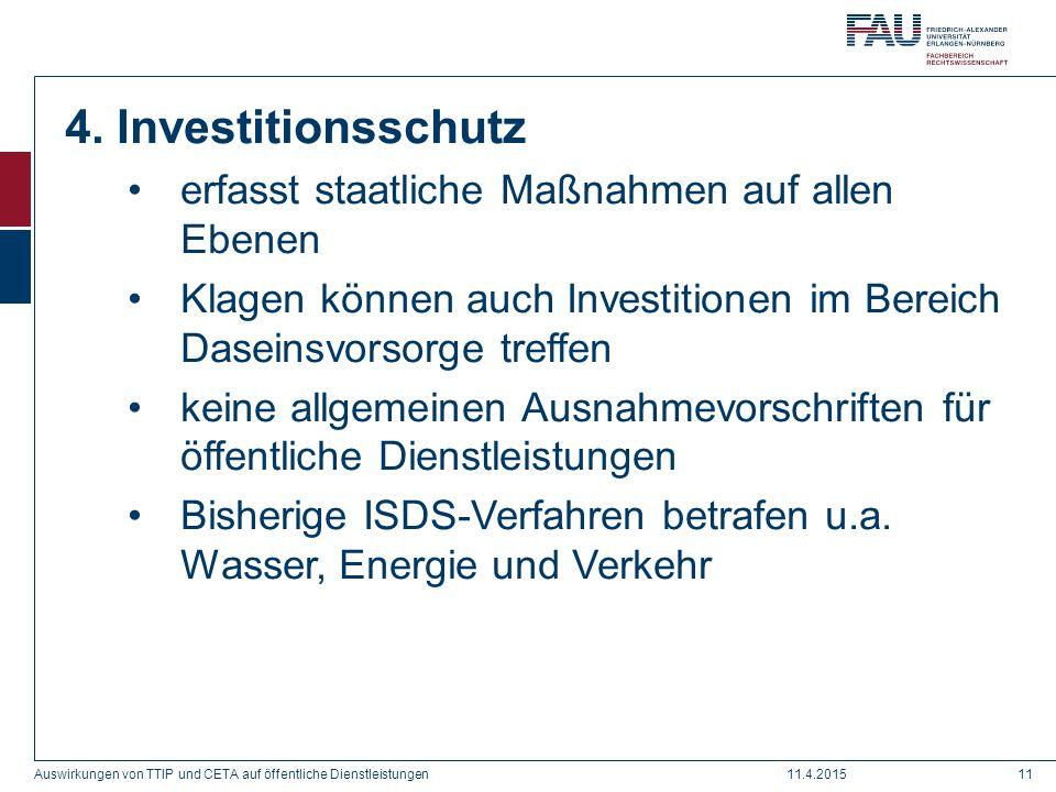 4. Investitionsschutz erfasst staatliche Maßnahmen auf allen Ebenen Klagen können auch Investitionen im Bereich Daseinsvorsorge treffen keine allgemei