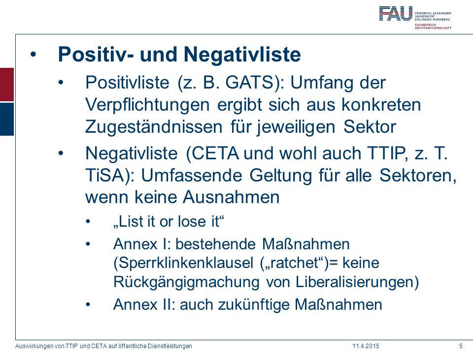 Positiv- und Negativliste Positivliste (z. B. GATS): Umfang der Verpflichtungen ergibt sich aus konkreten Zugeständnissen für jeweiligen Sektor Negati