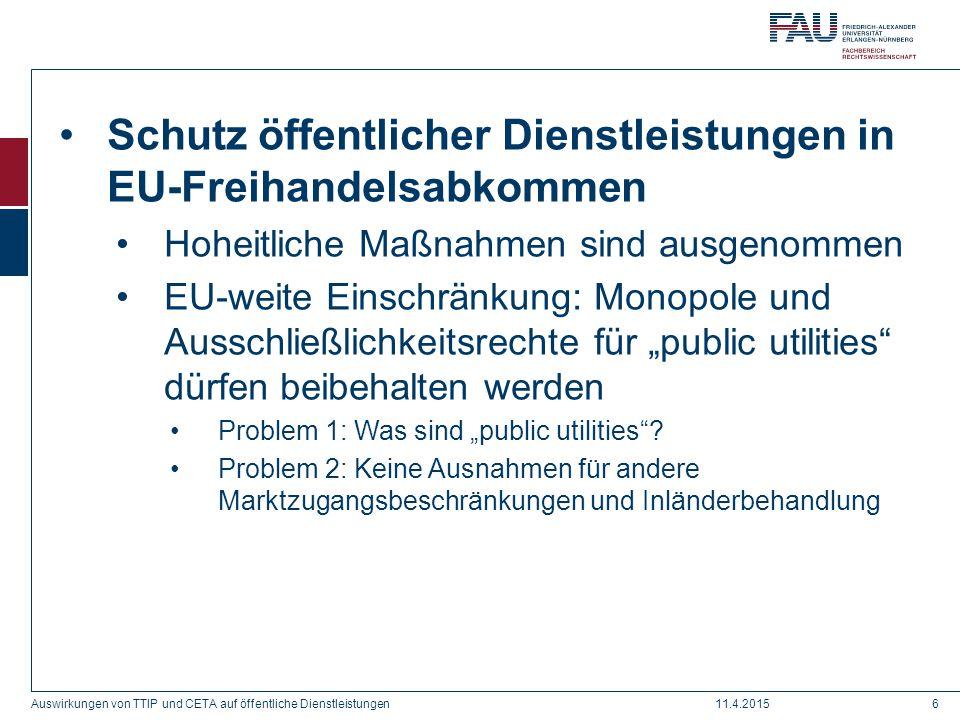 Schutz öffentlicher Dienstleistungen in EU-Freihandelsabkommen Hoheitliche Maßnahmen sind ausgenommen EU-weite Einschränkung: Monopole und Ausschließl